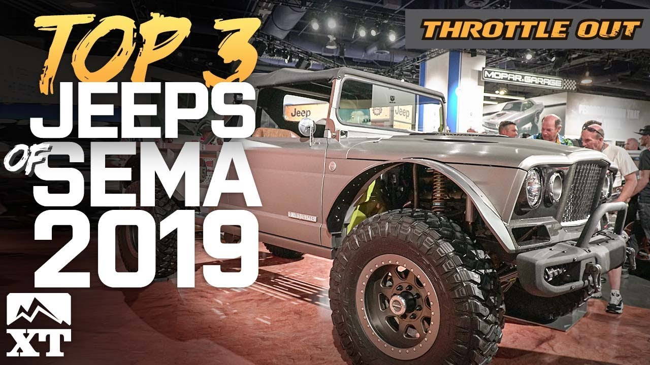 The Top 3 Jeeps Of SEMA 2019 - Throttle Out